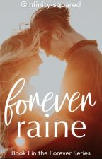 Forever Raine ✔️ by infinity-squared