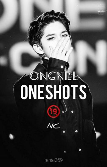 OngNiel ONESHOTS NC - etherealyoon - Wattpad