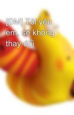 ℵ NGÃ ÁI NHĨ, BẤT HỘI CẢI BIẾN ℵ ( Tôi yêu em, sẽ không thay đổi ) by TrngCungLi