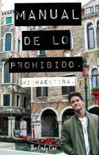Manual de lo Prohibido [Michaentina]. by KarimeLopez