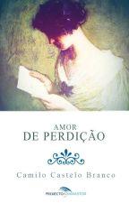 Amor de Perdição by projectoadamastor