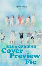 [BTS x GFRIEND] Jung JeonHee - Cover Preview Fic by jeonhee_j