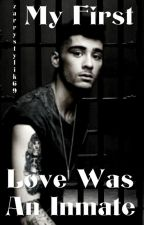 My First love was an inmate(Zarry Stylik) by Zarrystylik69