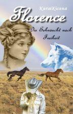 Florence - Die Sehnsucht nach Freiheit by KuraiKisuna