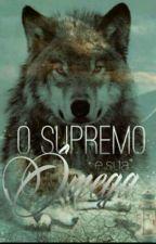 A ômega eo supremo  by Lobinha2121