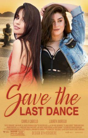 Save The Last Dance by Codinome_Cabello