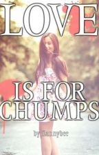 Love is for Chumps by flannybee