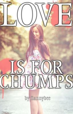 Love is for Chumps