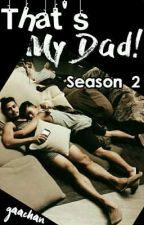 That's My Dad! (Season 2) by gaachan