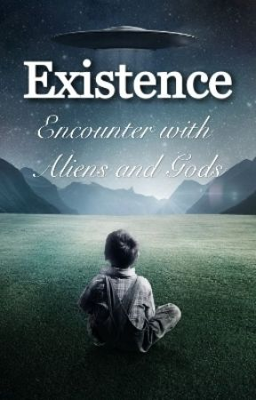 Existence: Encounter with Aliens and Gods by AcensVerse