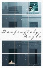 Deafinitely, Maybe by seeyara