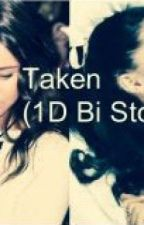 Taken (One Direction Bi Story) by Clintlovesme
