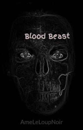 Blood Beast by AmeLeLoupNoir