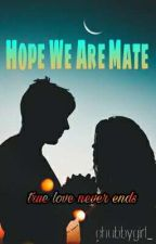 Hope We Are Mate by chubbygirl_