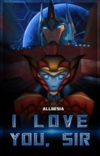 I Love You, sir...  by Allgesia