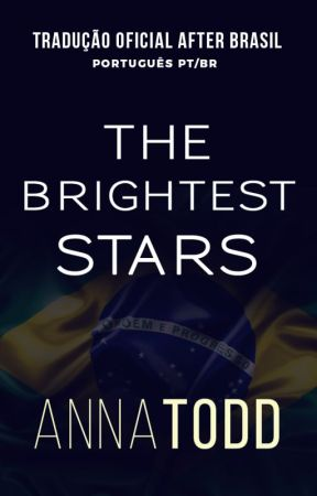 The Brightest Stars (TRADUÇÃO PT/BR) by AfterFanficBr