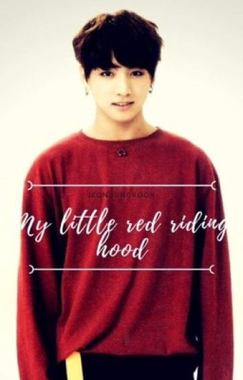 102ded19 My Little Red Riding Hood|J.J.K - MM~~ t(—.—)t - Wattpad