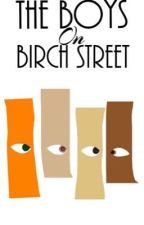 The Boys On Birch Street  by KailynKms