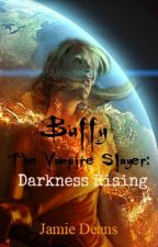 Buffy The Vampire Slayer: Darkness Rising by Jamie_Deans