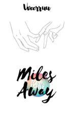 Miles Away [CZ] ✔️ by Vveerruu