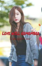 Love Will Remember || It's You, Only You (Book2) || Completed  by SinBeagleGFriend