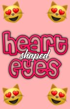 ♥️Heart-Shaped Eyes♥️ ~ An NRDD FanFic by happyhatty11
