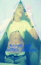 {Completed }Summer Love. Matthew Espinosa by TheeMariaEspinosa