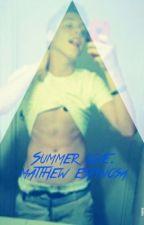 {Completed }Summer Love. Matthew Espinosa by TheeMariaEspinosa
