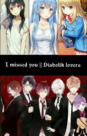 I missed you || Diabolik lovers by Yuno3522