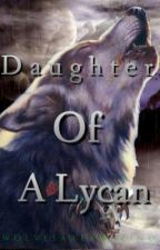 Daughter of A Lycan by wolvesareamazing