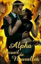 Alpha : Recueil de Nouvelles by xxgwendolynnxx