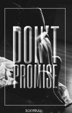 Don't promise [CZ] ✏ by Roxynka16