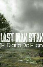 The last man standing. (El Diario De Elian) by AlbertoGalvan009