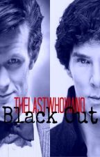 Black Out [Wholock fanfiction] by Thelastwhovian0