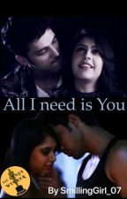 ✔️All I Need Is U 💗 ✔️ [Completed] by SmilingGirl_07