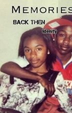 Memories Back Then [Kendrick Lamar Fan Fic.]© by Idenity