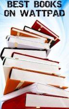 Best Books On Wattpad by SP1208