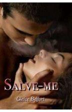 Salve-me by GleiceBelfort
