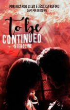 To be continued - Steroline by sterolovers