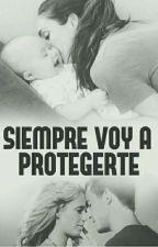 Siempre voy a protegerte by AyAporsiempre16