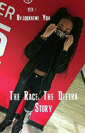 The Race : The Deetra Story @Deetranada by lookatme_Yuh