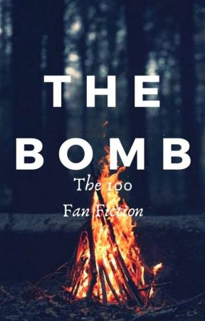 The Bomb   The 100 by HSring33