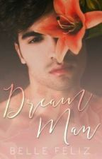 Dream Man (Published. Completed) by bellefelizPHR