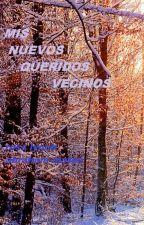 Mis Nuevos Queridos Vecinos/ by vickyIlynch