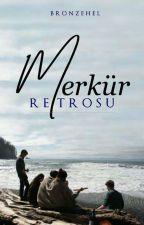 Merkür Retrosu by bronzehel