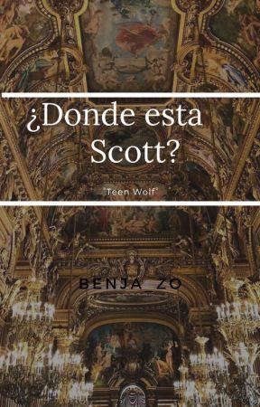 ¿Donde esta Scott? °Teen Wolf° by Itss_Mila