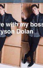 Love with my boss // Grayson Dolan by dutchgirl_xo