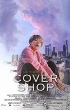 Cover Shop • OPEN by iamstilesstilinski