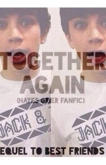 Together Again (Hayes Grier fanfic)