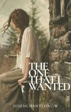 THE ONE That I Wanted (BOOK 1) by DisenchantedNow